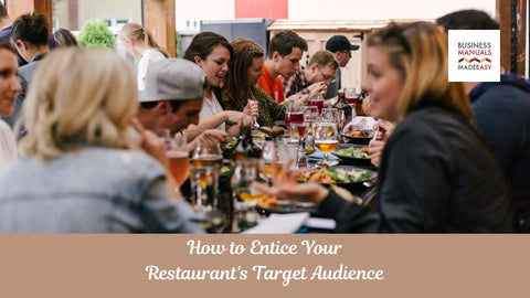 How To Entice Your Restaurants Target Audience