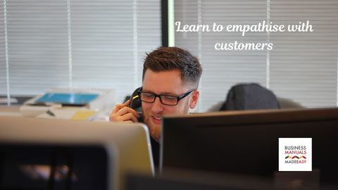 Learn to empathise with customers
