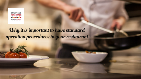 Why it is important to have standard operation procedures in your restaurant?