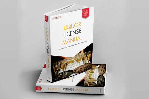 Business Manuals Made Easy: Liquor Licence Manual