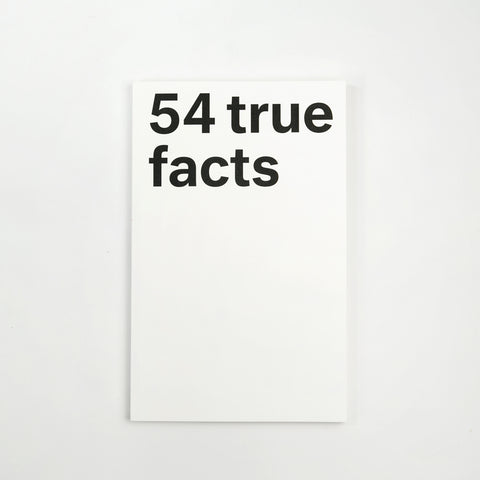 54 True Facts