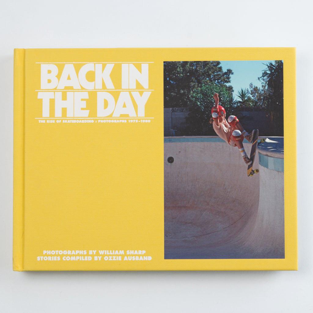 Back in the Day The Rise of Skateboarding: Photographs 1975 - 1980