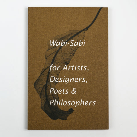 Wabi Sabi: For Artists, Poets, Designers, & Philosophers