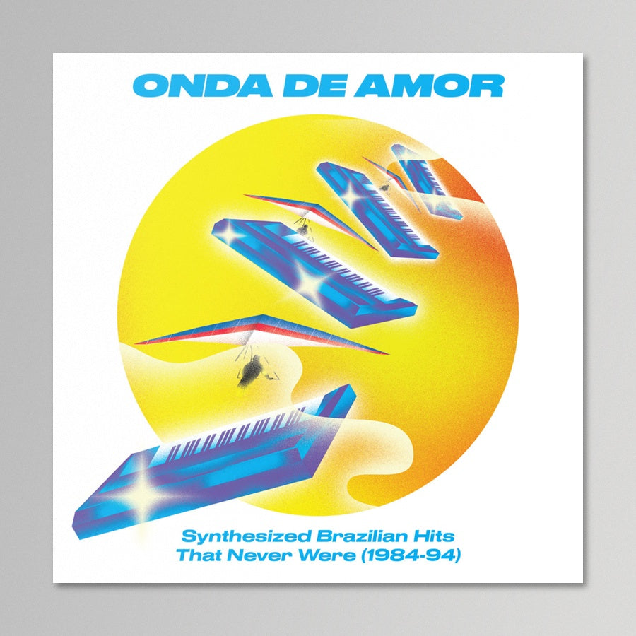 V/A - Onda De Amor: Synthesized Brazilian Hits That Never Were (1984 - 94)