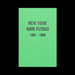 New York Rave Flyers 1991 -1995