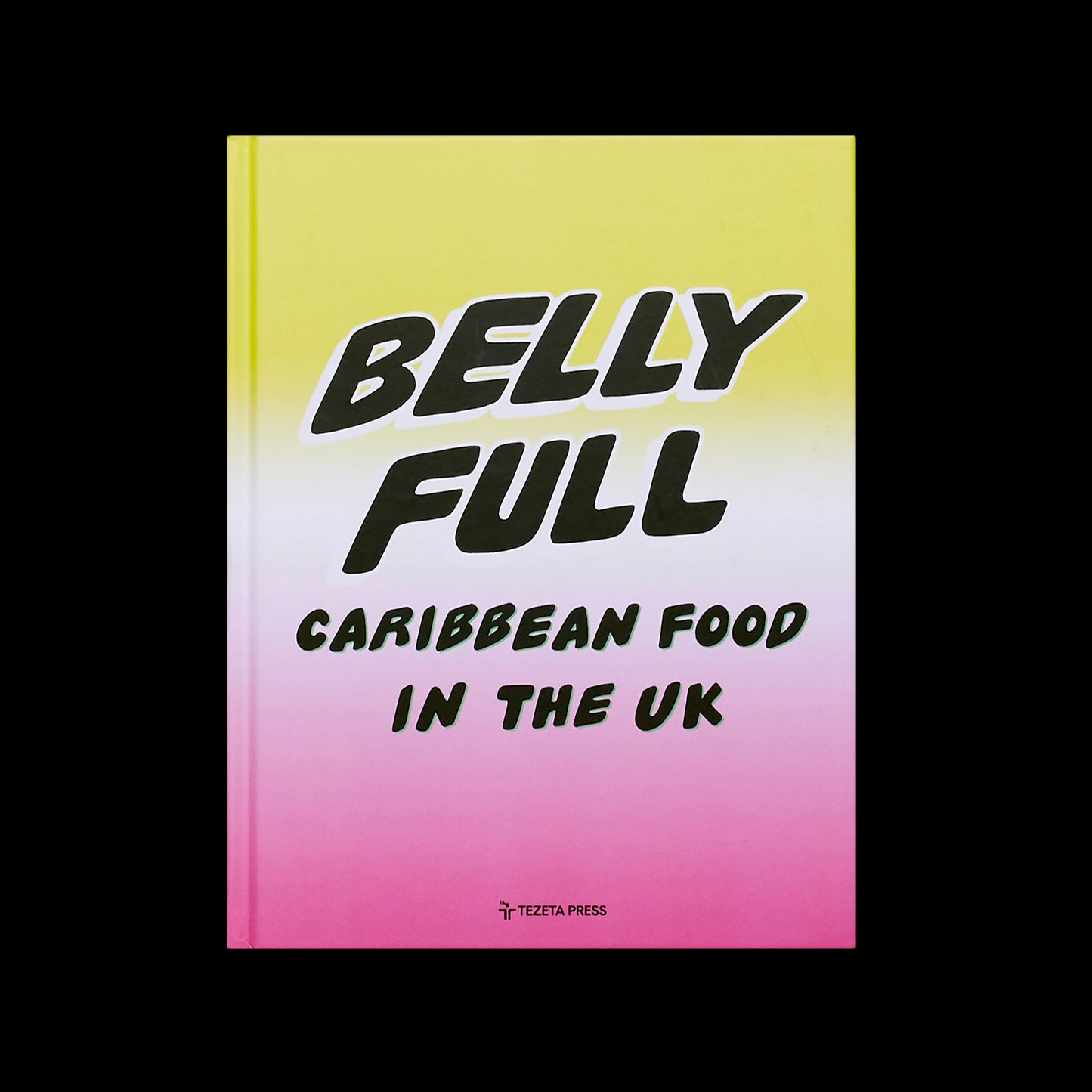 Riaz Phillips - Belly Full: Carribbean Food In The UK