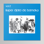 Super Djata Band De Bamako - Vol. 2 (Blue)
