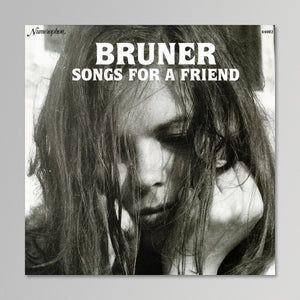 Bruner - Songs for a Friend