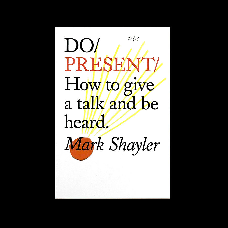 Do Present - How to give a talk and be heard.