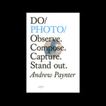Do Photo - Observe. Compose. Capture. Stand out. Andrew Paynter