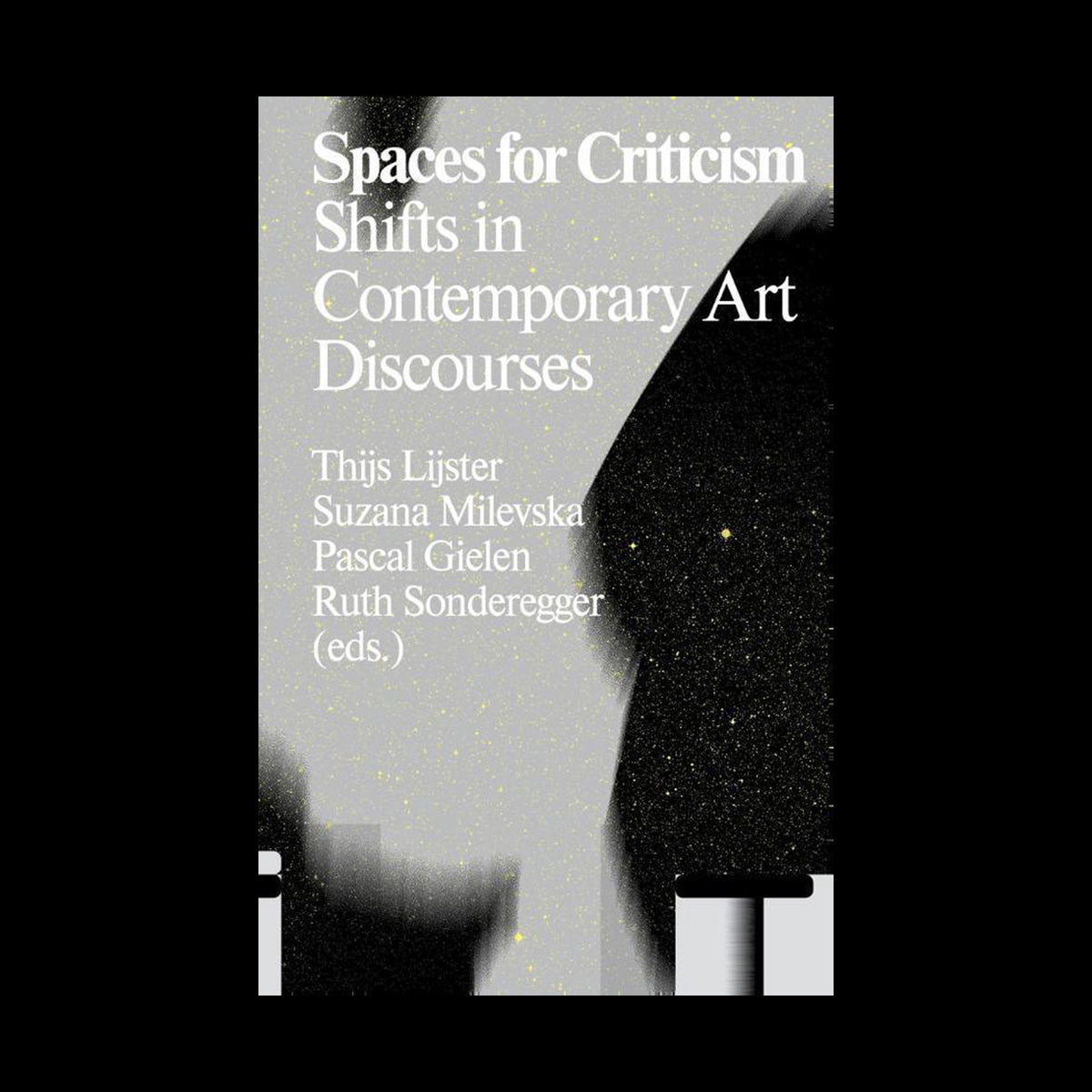 Spaces For Criticism: Shifts In Contemporary Art Discourses
