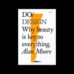 Do Design - Why Beauty Is Key To Everything