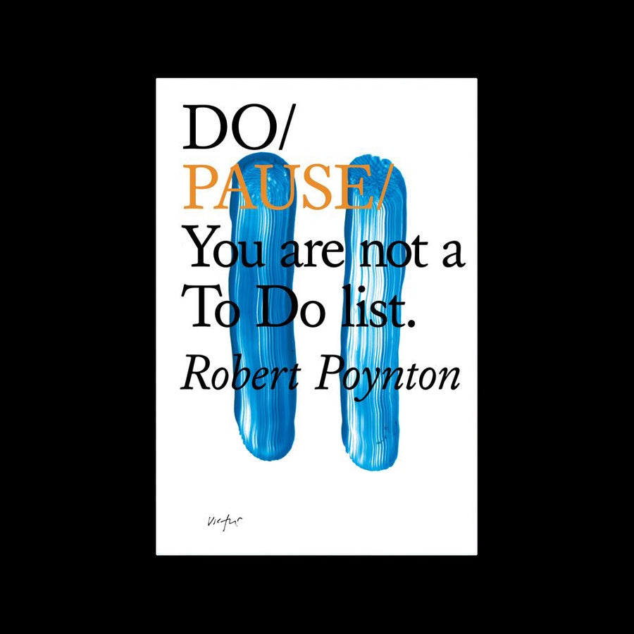 Do Pause: You are not a To Do list - Robert Poynton