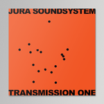 V/A - Jura Soundsystem Presents Transmission One