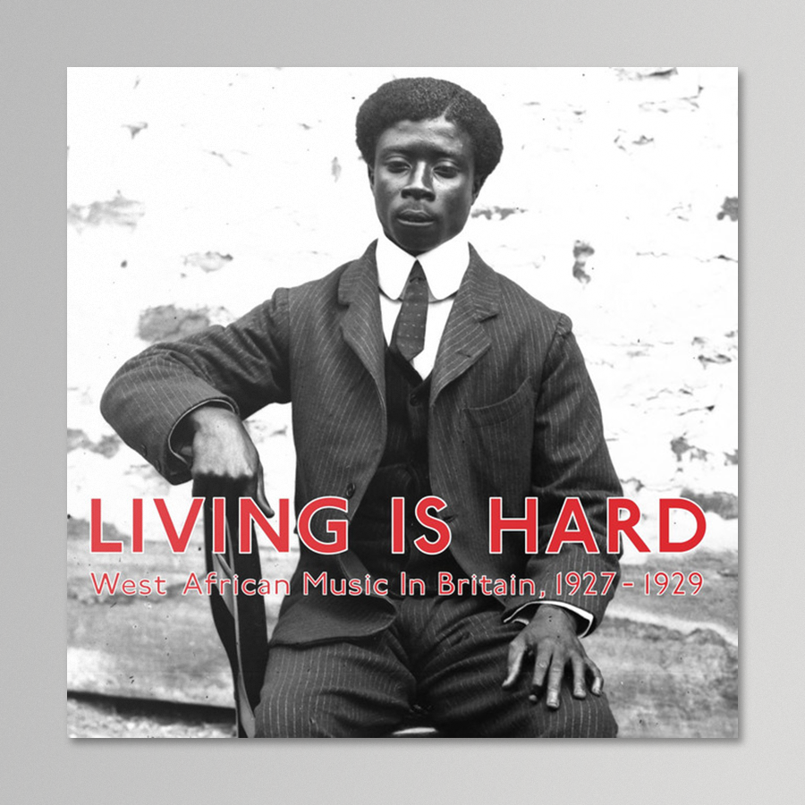V/A - Living Is Hard (West African Music In Britain, 1927-1929)