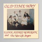 Elder Jeffrey Roberson and The New Life Singers - Old Time Way