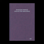 Richard Prince - Collected Writings