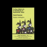 To Run Wild In It: A Handbook of Autonomic Tarot - David Keenan & Sophy Hollington