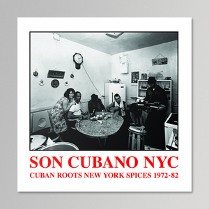 V/A - Son Cubano NYC: Cuban Roots New York Spices 1972-82