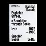 Enghelab Street - A Revolution Through Books: Iran 1979 - 1983