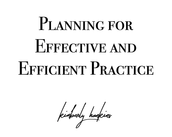 Planning for Effective and Efficient Practice