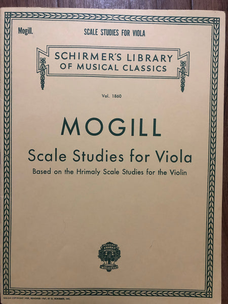 Mogill, Scale Studies for Viola (Based on Hrimaly Scale Studies for Violin)