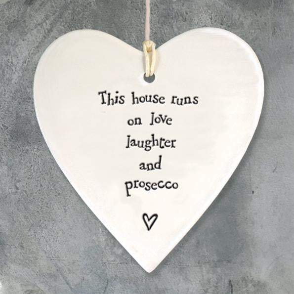 This House Runs On Love, Laughter & Prosecco Hanging Heart