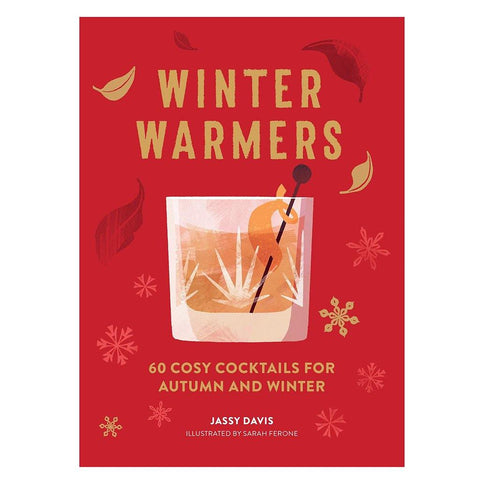 Winter Warmers - 60 Cosy Cocktails