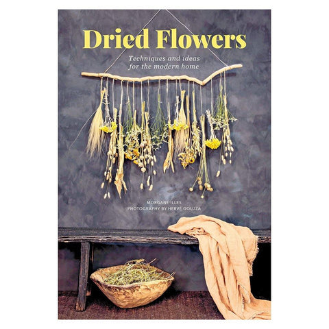 Dried Flowers Techniques & Ideas For The Modern Home