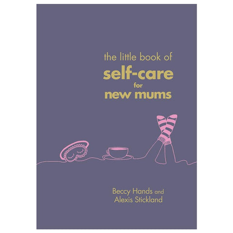 The Little Book Of Self-Care For New Mums - insideout-home