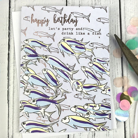 Happy birthday, let's party and drink like a fish card