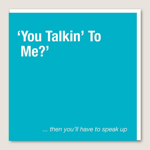 IT06 You Talkin To Me Card