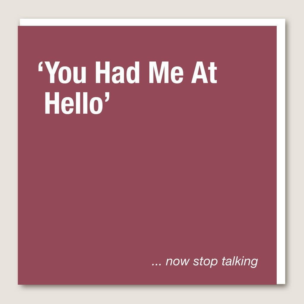 IT11 You Had Me At Hello Card by Insideout
