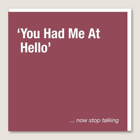 IT11 You Had Me At Hello Card