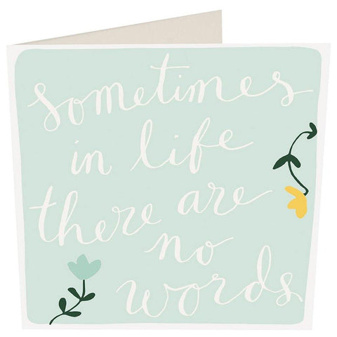 Sometimes In Life There Are No Words Card