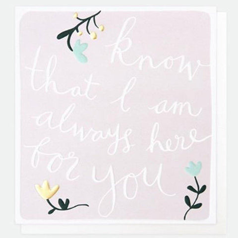 Know That I Am Always Here For You Card - insideout-home