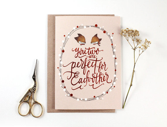 Engagement Card - You Two are Perfect for Each Other - Copper Foil Greeting Card