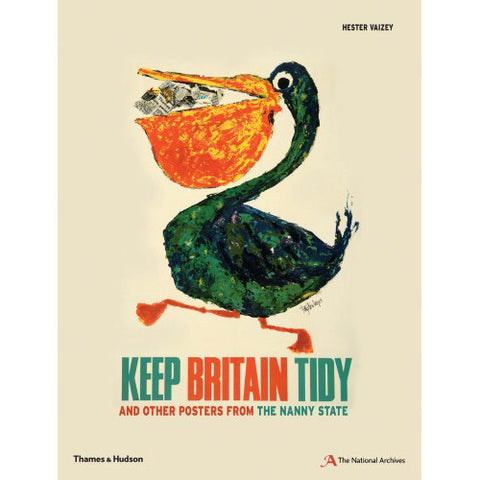 Keep Britain Tidy: And Other Posters From The Nanny State