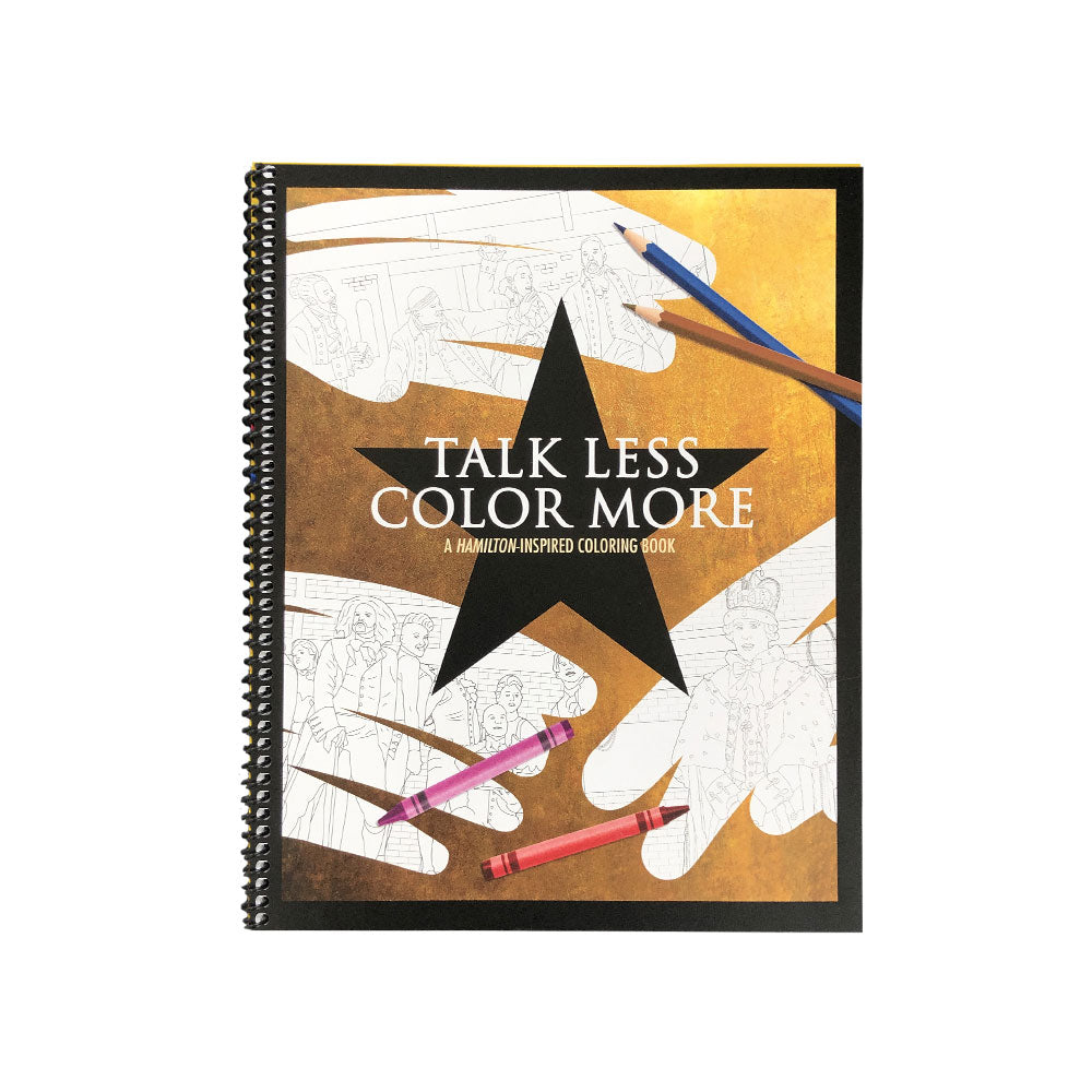 Talk Less Color More: A Hamilton-Inspired Coloring Book