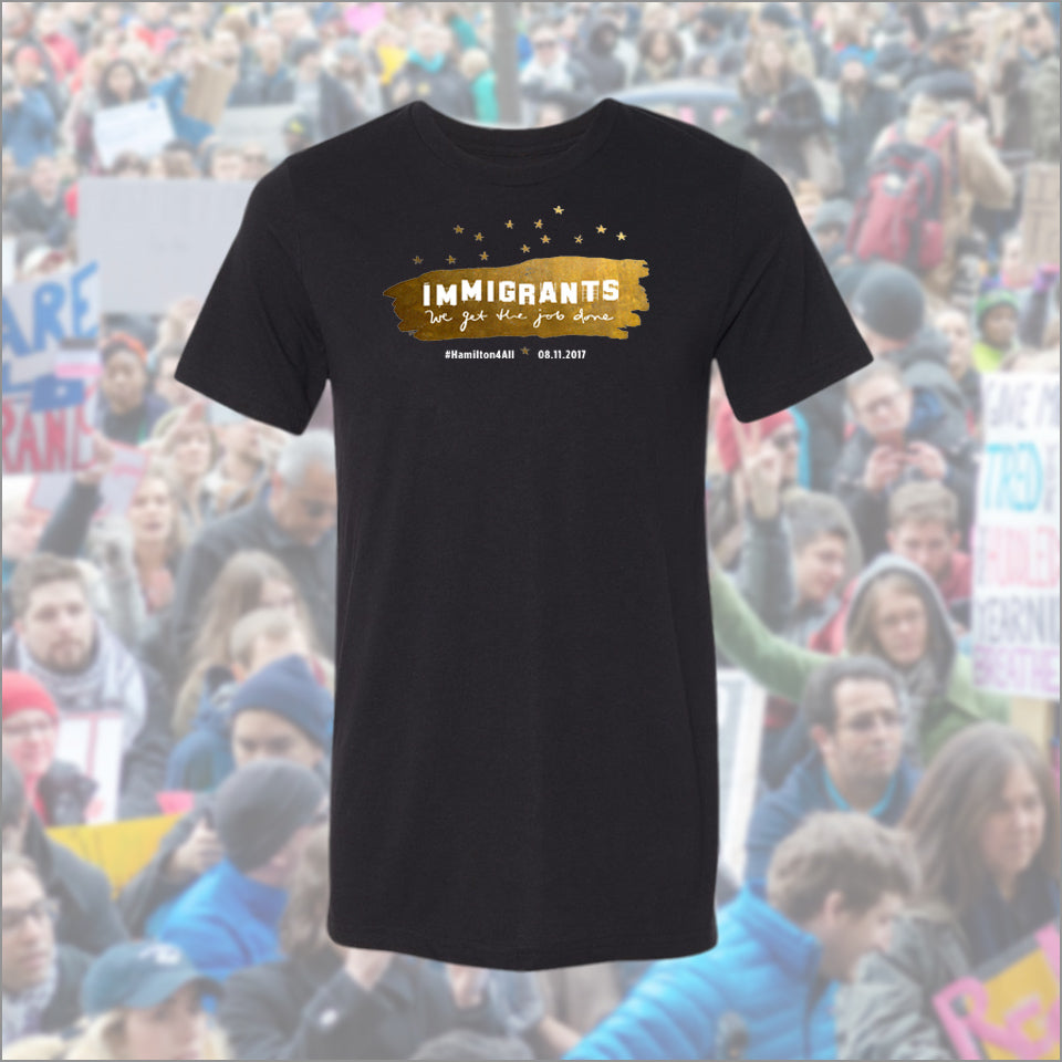 Hamilton LA - Immigrants We Get the Job Done - Unisex Crew - Final Sale Item