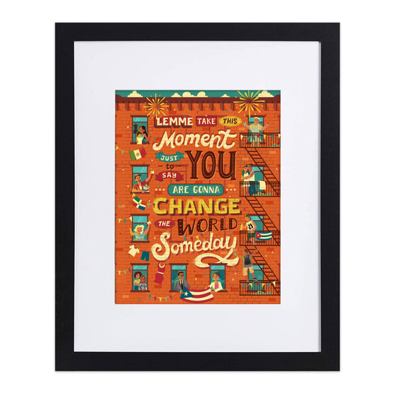"In the Heights ""Change the World"" 8X10 Art Print - New Item"