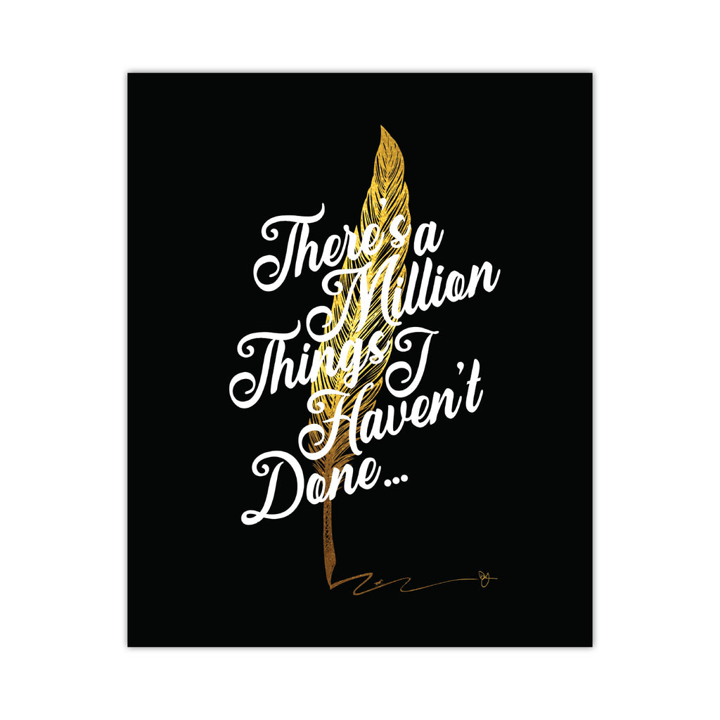 Million Things I Haven't Done - 8X10 Art Print