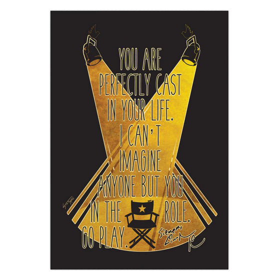 You Are Perfectly Cast - 11X14 Poster - New