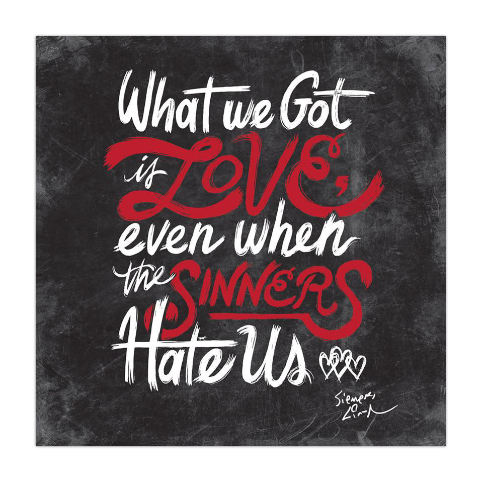 What We Got Is Love - 12X12 Poster