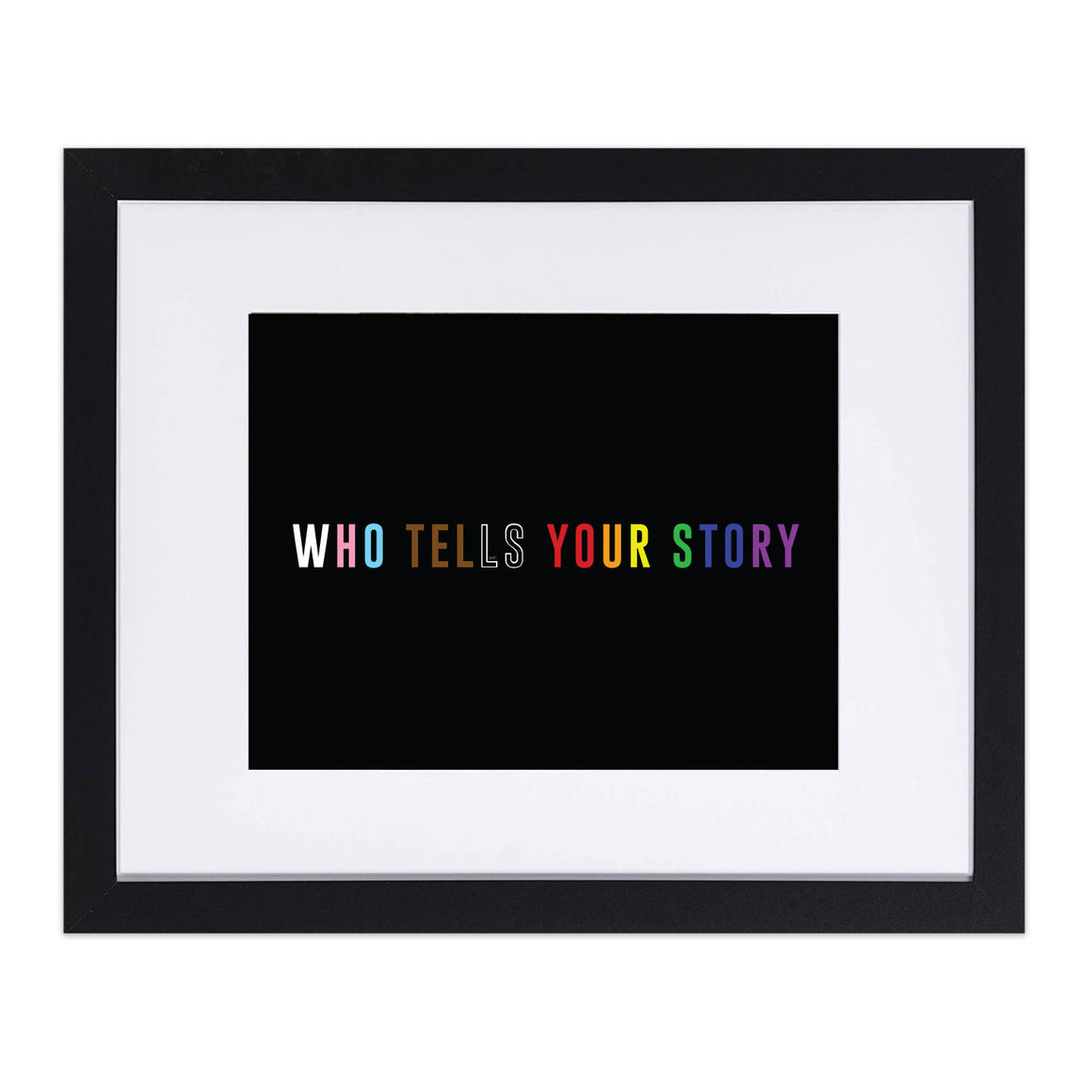 "Who Tells Your Story 8""x10"" Art Print"
