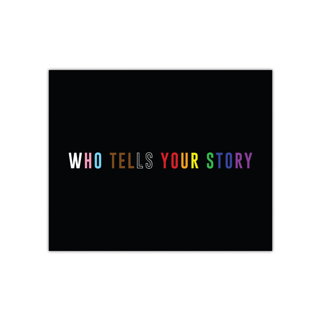 Who Tells Your Story - Art Print
