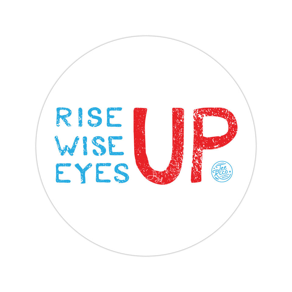 "Rise Up, Wise Up, Eyes Up - 3"" Circle Vinyl Sticker"