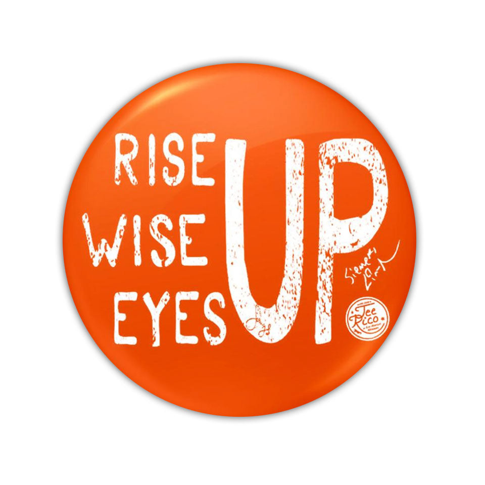 "Rise Up, Wise Up, Eyes Up -3"" Button Magnet"