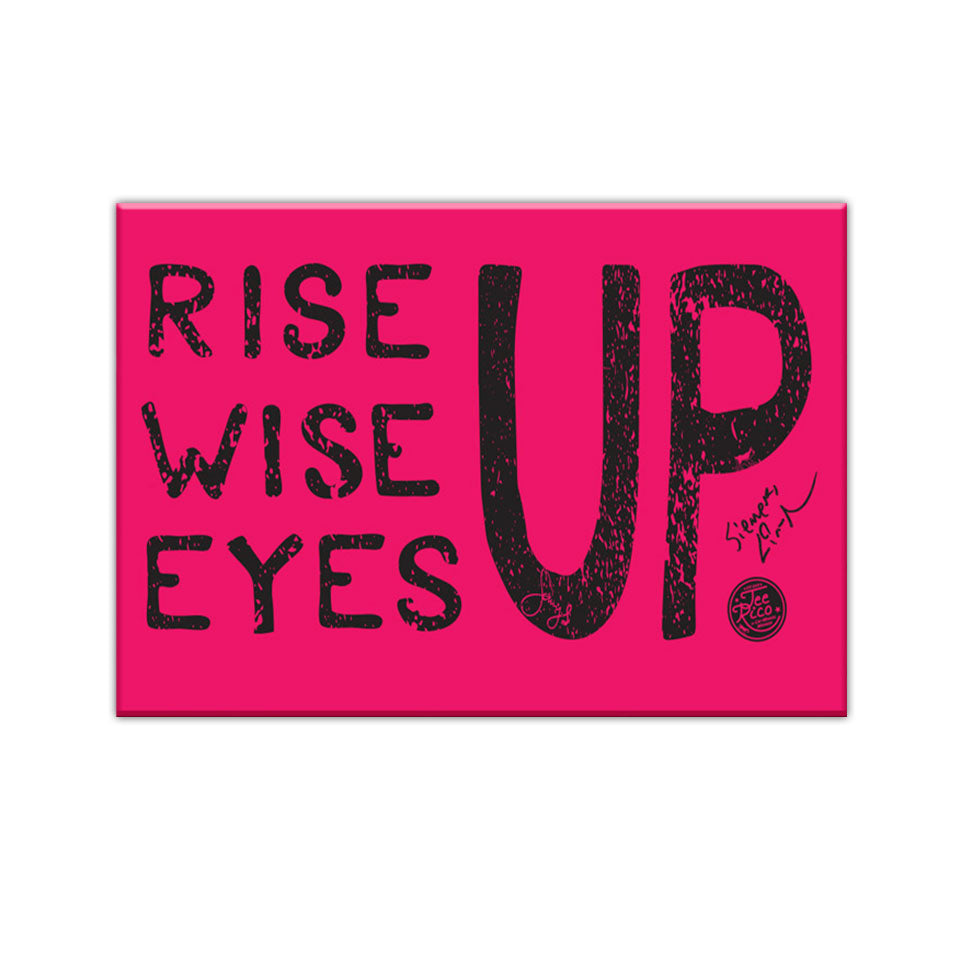 "Rise Up, Wise Up, Eyes Up - 2.5""x3.5"" Magnet"