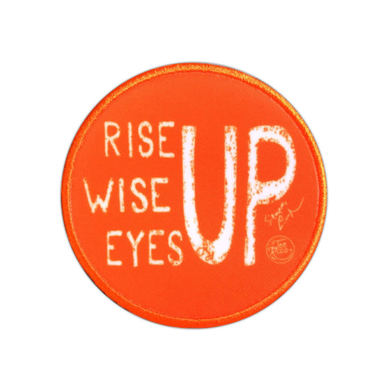 "Rise Up, Wise Up, Eyes Up - 3"" Patch"